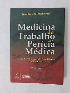 Medicina do Trabalho e Perícia Médica - João Baptista Opitz Júnior