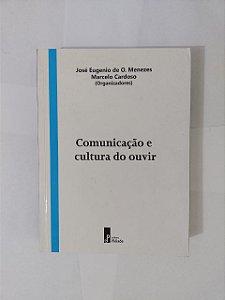 Comunicação e cultura do Ouvir - José Eugenio de O. Menezes e Marcelo Cardoso (Org.)