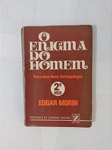 O Enigma do Homem - Edgar Morin