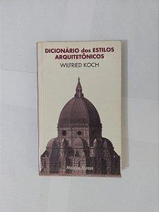 Dicionário dos Estilos Arquitetônicos - Wilfried Koch
