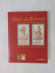 Guia de Fontes: Para a Historia Franco-Brasileira