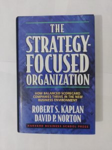 The Strategy-Focused Organization - Robert S. Kaplan e David P. Norton