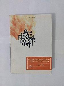 A Literatura dos Escritores: Questões de Crítica Genética - Louis Hay
