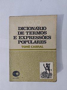Novo Dicionário de Termos e Expressões Populares - Tomé Cabral