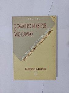 O Cavaleiro Inexistente de Italo Calvino - Stefania Chiarelli
