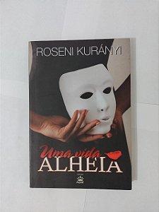 Uma Vida Alheia - Roseni Kurányi