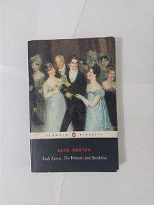 Lady Susan, The Watsons and Sanditon - Jane Austen