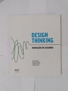Design Thinking: Inovação em Seguros - Ysmar Vianna, entre outros