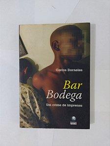 Bar Bodega: Um Crime de Imprensa - Carlos Dorneles