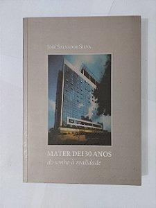 Mater dei 30 ano do Sonho à Realidade - José Salvador Silva