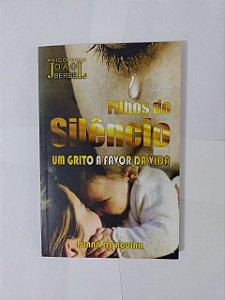 Filhos do Silêncio: Um Grito a Favor da Vida - Diana de aguiar