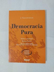 Democracia Pura - J. Vasconcelos