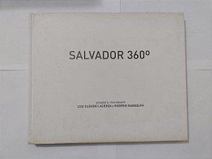 Salvador 360º - Luiz Cláudio Lacerda e Rogério Randolph