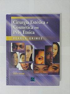 Cirurgia Estética e Cosmética em Pele Étnica - Pearle E. Grimes