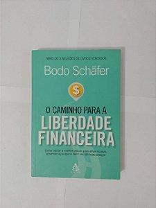 O Caminho Para a Liberdade Financeira - Bodo Schäfer