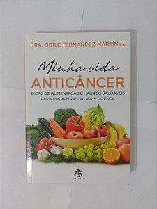 Minha Vida Anticâncer - Dra. Odile Fernández Martinez