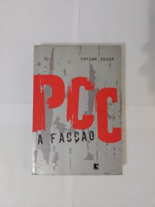 PCC a Facção - Fatima Souza