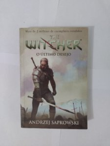 The Wither: O Último Desejo - Andrzej Sapkwski