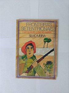 Fronteiras Setentrionais - Silvio Meira