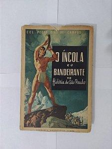 O Íncola e o Bandeirante na História de São Paulo - Cel. Pedro Dias de Campos