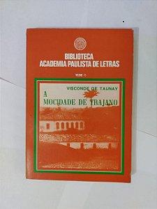 A Mocidade de Trajano - Visconde de Taunay (Biblioteca Academia Paulista de Letras)