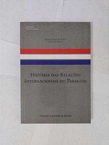 História das Relações Internacionais do Paraguai - Ricardo Scavone e Liliana M. Brezzo