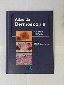 Atlas de Dermoscopia - R. P. Braun e L. Thomas