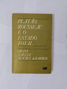 Platão, Rousseau e o estado Total - Gilda Naécia Maciel de Barros
