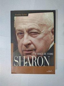 O Braço de Ferro Sharon - Freddy Eytan