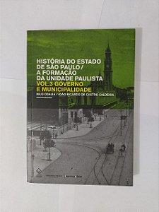 História do Estado de São Paulo / A Formação da Universidade Paulista - Nilo Odalia e João Ricardo de Castro Caldeira