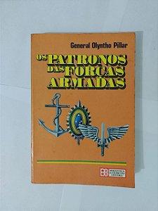 Os Patronos das Forças Armadas - General Olyntho Pillar