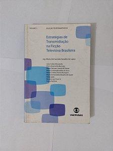 Estratégias de Transmidiação na Ficção Televisiva Brasileira - Maria Immacolata Vassallo de Lopes