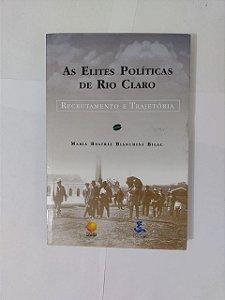 As Elites Políticas de Rio Claro - Maria Beatriz Bianchini Bilac