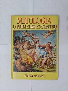Mitologia: O Primeiro Encontro - Bruno Nardini