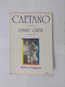 Caetano: Esse Cara - Heber Fonseca