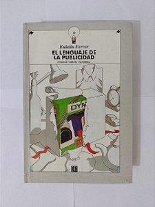 El Lenguaje De la Publicidad - Eulalio Ferrer