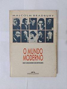 O Mundo moderno, Dez Grandes Escritores - Malcolm Bradbury