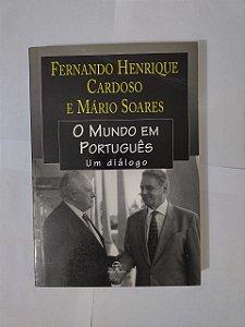 O Mundo em Português: Um Diálogo - Fernando Henrique Cardoso e Mário Soares