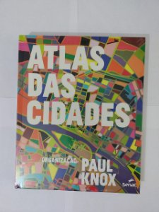 Atlas das Cidades - Paul Knox (Org.)