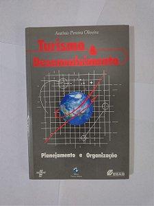 Turismo e Desenvolvimento: Planejamento e Organização - Antônio Pereira Oliveira