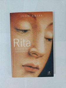Rita: A Santa do Impossível - Juan Arias