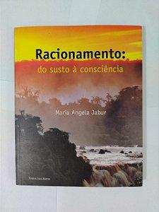 Racionamento: do Susto à Consciência - Maria Angela Jabur