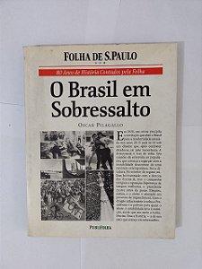 O Brasil em Sobressalto - Oscar Pilagallo