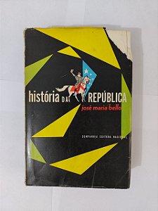 História da República - José Maria Bello
