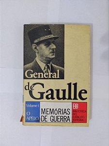Memórias de Guerra Vol. 1 -  General de Gaulle