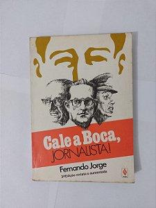 Cale a Boca, Jornalista! - Fernando Jorge