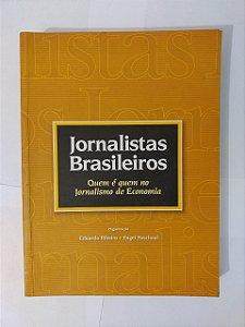 Jornalista Brasileiros: Quem é quem no jornalismo de economia - Eduardo Ribeiro e Engel Paschoal