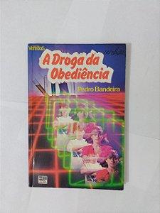 A Droga da Obediência - Pedro Bandeira (Veredas)