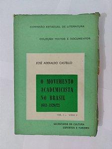O Movimento Academicista no Brasil - José Aderaldo Castello