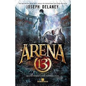 Arena 13 - Joseph Delaney - Novo e Lacrado (Alguns perdem a vida, outros, a alma)